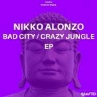 Nikko Alonzo - Bad City (Original Mix)