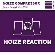 Noize Compressor - Gave Me (Original Mix)