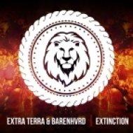 Extra Terra & Barenhvrd - Extinction (Original mix)