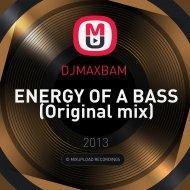 DJMAXBAM  - ENERGY OF A BASS (Original mix)