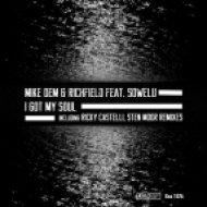 Mike Dem & Richfield Ft. Sowelu - I Got My Soul (Ricky Castelli Remix)