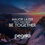 Major Lazer feat. Wild Belle - Be Together (Pegato Remix)