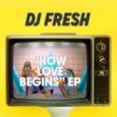 DJ Fresh & High Contrast - How Love Begins (Original Mix)