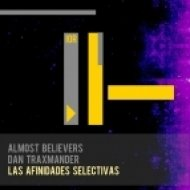 Almost Believers, Dan Traxmander - Las Afinidades Selectivas (Original mix)
