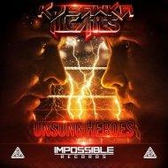 KJ Sawka & ill.Gates - Unsung Heroes (Crazy Or Nothing Remix)