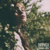 Dranga - Your Lips (Original mix)