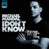 Michael Mandal - I Don\'t Know (Mandal & Forbes VIP Remix)