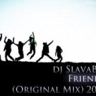 DJ SlavaBit - Friends (Original Mix 2016)  (Original mix)
