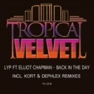 LYP feat. Elliot Chapman - Back In The Day (KORT Remix)