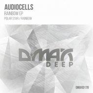 Audiocells - Rainbow (Original Mix)