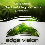 Luke Costa - The Last Day On Earth (Original Mix)