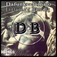 Dafunkeetomato - Everyone\'s Dancing (Original Mix)
