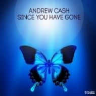 Andrew Cash - Since You Have Gone (Original mix)