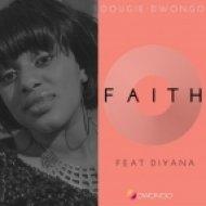 Dougie Dwongo Ft. Diyana - Faith (Original Mix)
