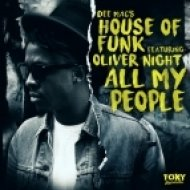 House Of Funk Ft. Oliver Night - All My People (Alternative Vox Mix)