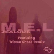 M.E.L - Jealous (Tristan Chase Remix)
