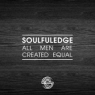 Soulfuledge - All Men Are Created Equal (Lotche Remix)