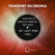 Fabio Tosti, Francesco Tarantini, Marty - My Hot For You (DJ MFR Edit)