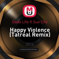 Dada Life feat. Sue Cho - Happy Violence (Tatreal Remix)