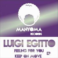 Luigi Egitto - Keep On Move (Original mix)
