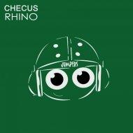 Checus - Rhino (Original Mix)