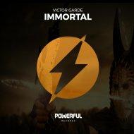 Victor Garde - Immortal (Original Mix)