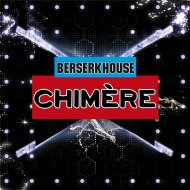 BerserkHouse - Chimère  (Original Mix)