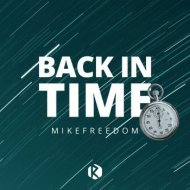 MikeFreedom - Back in Time (Inst1nctive Remix)
