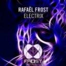 Rafael Frost - Electrix (Original Mix)