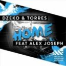 Dzeko & Torres feat. Alex Joseph  - Home (Club Edit)
