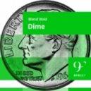 Blend Bold - Dime (Original Mix)