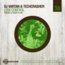 DJ Vartan & Techcrasher - Lose Control (Original Mix)
