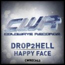 Drop2Hell - Happy Face (Original Mix)