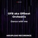 OFB aka Offbeat Orchestra - Dance with me (Original mix)