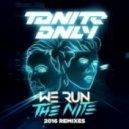 Tonite Only - We Run The Night 2016 (Kuga Remix)