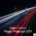 Sergey Doronin - Magic podcast 037 (Mix)