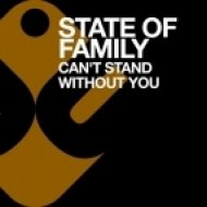 State Of Family Ft. Melissa Bell - Can\'t Stand Without You (State Dub)