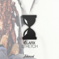 Clarx - Stretch (Original Mix)