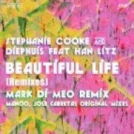 Stephanie Cooke & Diephuis Ft. Han Litz - Beautiful Life (Mark Di Meo Deep Remix)