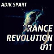 Adik Spart - Trance Revolution #011 (Trance Revolution)