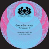 GruuvElement\'s - Unstoppable (Original Mix)