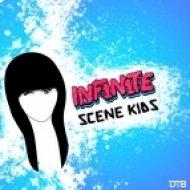 INF1N1TE - Scene Kids (Original mix)