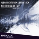 Alexander Turok & Emma Lock - No Ordinary Day (Dub Mix)