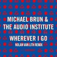 Michael Brun, The Audio Institute  - Wherever I Go (Nolan Van Lith Remix)