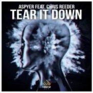 Aspyer feat. Chris Reeder - Tear It Down (Original mix)