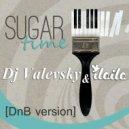 Valevsky feat ILAILA - Sugar Time (DNB version)