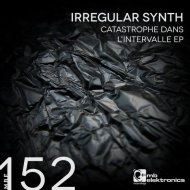 Irregular Synth  - Catastrophe Dans L\'Intervalle (Original mix)