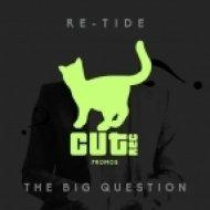Re-Tide - The Big Question (Original Mix)