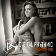 Digital Rhythmic - Loverman_109 (KissFM 2.0 Radio Show)