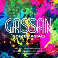 Gassan  - House Maniacs 002 (MIX)